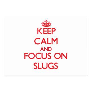 Keep Calm and focus on Slugs Business Cards