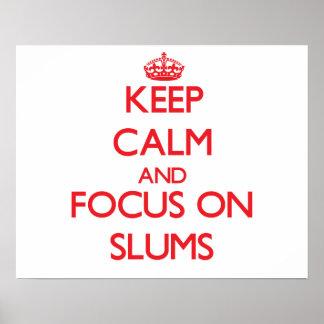 Keep Calm and focus on Slums Print