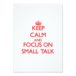 "Keep Calm and focus on Small Talk 5"" X 7"" Invitation Card"