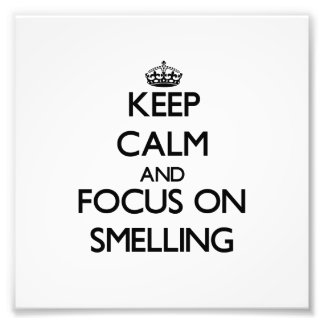 Keep Calm and focus on Smelling Photo