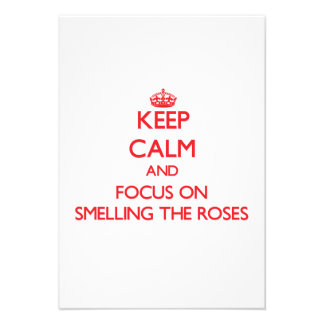 Keep Calm and focus on Smelling The Roses Announcement