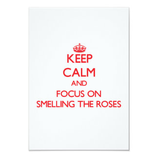 Keep Calm and focus on Smelling The Roses 3.5x5 Paper Invitation Card