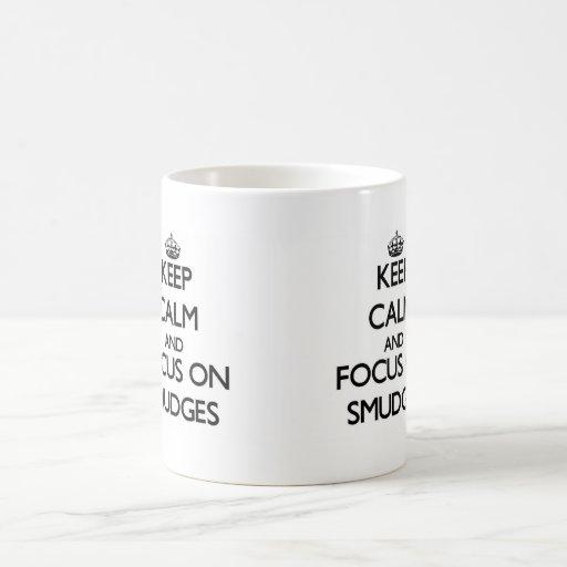 Keep Calm and focus on Smudges Mug