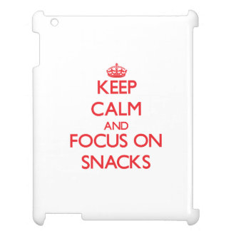 Keep Calm and focus on Snacks Case For The iPad