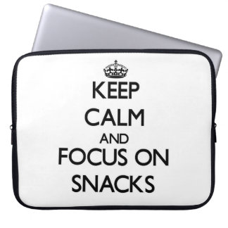 Keep Calm and focus on Snacks Laptop Sleeves