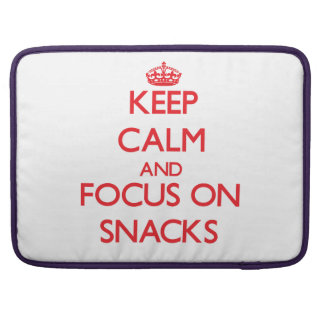 Keep Calm and focus on Snacks Sleeves For MacBook Pro