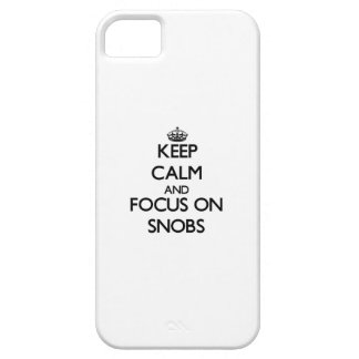 Keep Calm and focus on Snobs iPhone 5/5S Covers