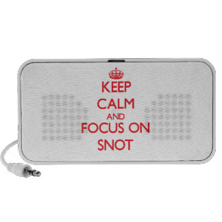 Keep Calm and focus on Snot Speaker System