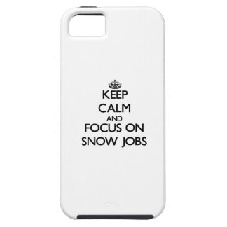 Keep Calm and focus on Snow Jobs iPhone 5 Cases
