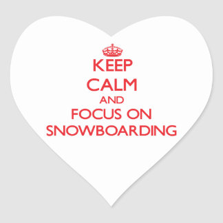 Keep Calm and focus on Snowboarding Heart Sticker