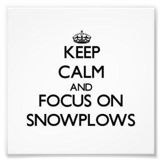 Keep Calm and focus on Snowplows Art Photo