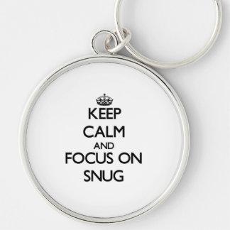 Keep Calm and focus on Snug Key Chain