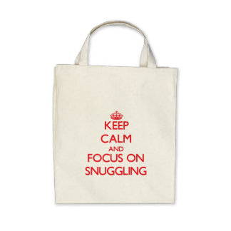 Keep Calm and focus on Snuggling Tote Bags