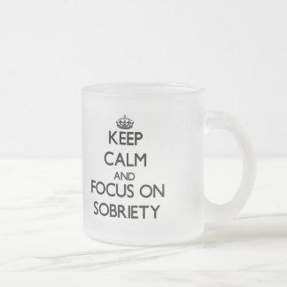 Keep Calm and focus on Sobriety Coffee Mug