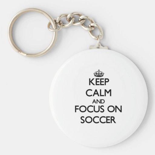 Keep calm and focus on Soccer Key Chain
