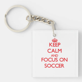 Keep calm and focus on Soccer Double-Sided Square Acrylic Key Ring