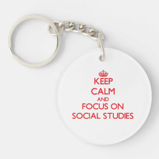 Keep Calm and focus on Social Studies Double-Sided Round Acrylic Key Ring