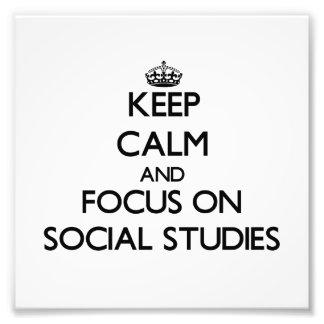Keep Calm and focus on Social Studies Photo Print