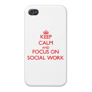 Keep Calm and focus on Social Work iPhone 4/4S Cases