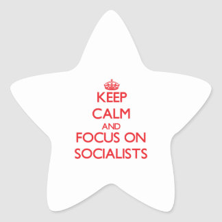 Keep Calm and focus on Socialists Sticker