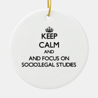 Keep calm and focus on Socio-Legal Studies Christmas Ornaments