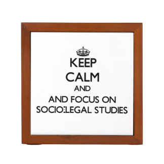 Keep calm and focus on Socio-Legal Studies Pencil Holder