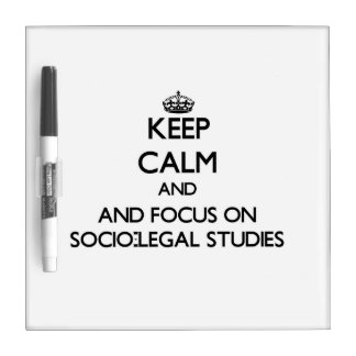 Keep calm and focus on Socio-Legal Studies Dry-Erase Whiteboard