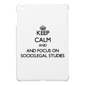 Keep calm and focus on Socio-Legal Studies Cover For The iPad Mini