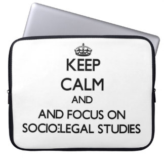 Keep calm and focus on Socio-Legal Studies Computer Sleeves