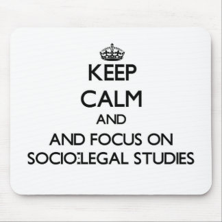 Keep calm and focus on Socio-Legal Studies Mouse Pads