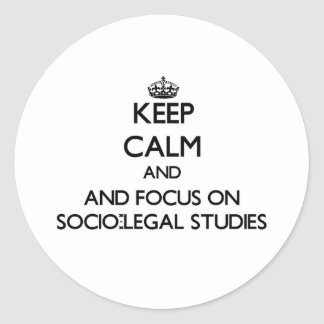 Keep calm and focus on Socio-Legal Studies Stickers