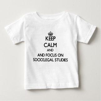 Keep calm and focus on Socio-Legal Studies Tee Shirts