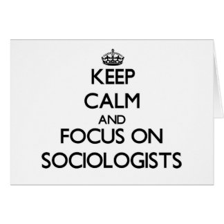 Keep Calm and focus on Sociologists Card