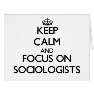 Keep Calm and focus on Sociologists Cards
