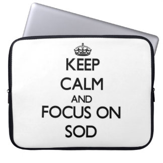 Keep Calm and focus on Sod Computer Sleeve