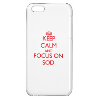 Keep Calm and focus on Sod iPhone 5C Covers