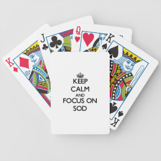 Keep Calm and focus on Sod Playing Cards