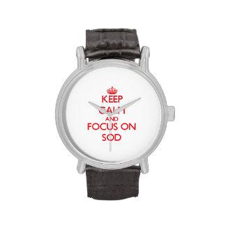 Keep Calm and focus on Sod Wrist Watch