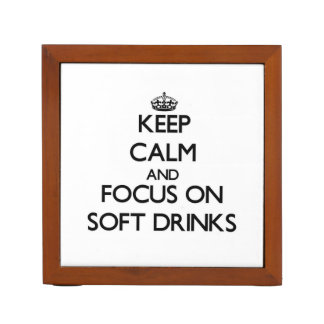 Keep Calm and focus on Soft Drinks Pencil/Pen Holder