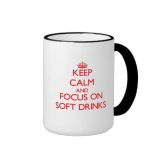 Keep Calm and focus on Soft Drinks Mug