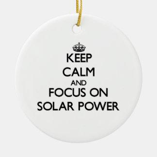 Keep Calm and focus on Solar Power Ornaments