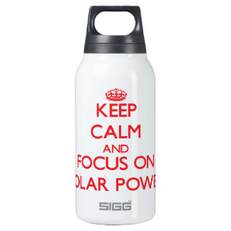 Keep Calm and focus on Solar Power Insulated Water Bottle