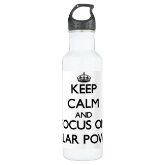 Keep Calm and focus on Solar Power 710 Ml Water Bottle