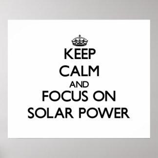 Keep Calm and focus on Solar Power Print