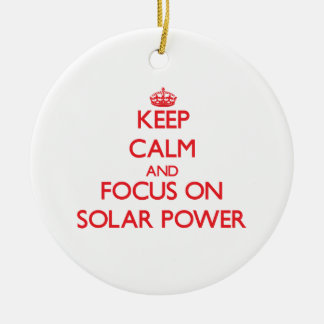 Keep Calm and focus on Solar Power Round Ceramic Decoration