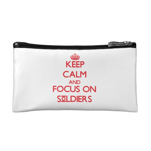 Keep Calm and focus on Soldiers Cosmetic Bag