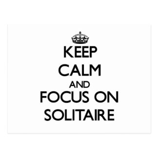 Keep Calm and focus on Solitaire Post Card