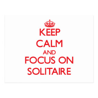 Keep Calm and focus on Solitaire Postcard
