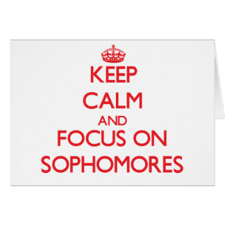 Keep Calm and focus on Sophomores Greeting Cards