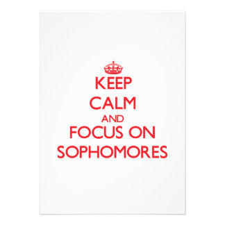 Keep Calm and focus on Sophomores Custom Invite